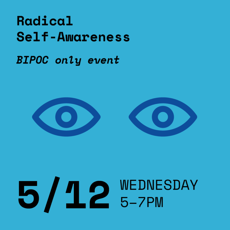 Radical Self-Awarness workshop May 12th from 5-7pm